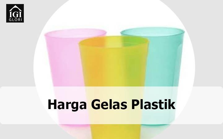 Harga Gelas Plastik, Kenali Jenis-Jenis dan Kekurangan dari Penggunaan Bahan Ini