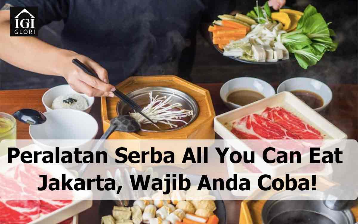 Peralatan Serba All You Can Eat