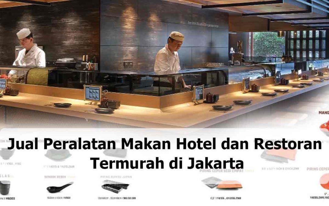 Jual Peralatan Makan Hotel dan Restoran Termurah di Jakarta