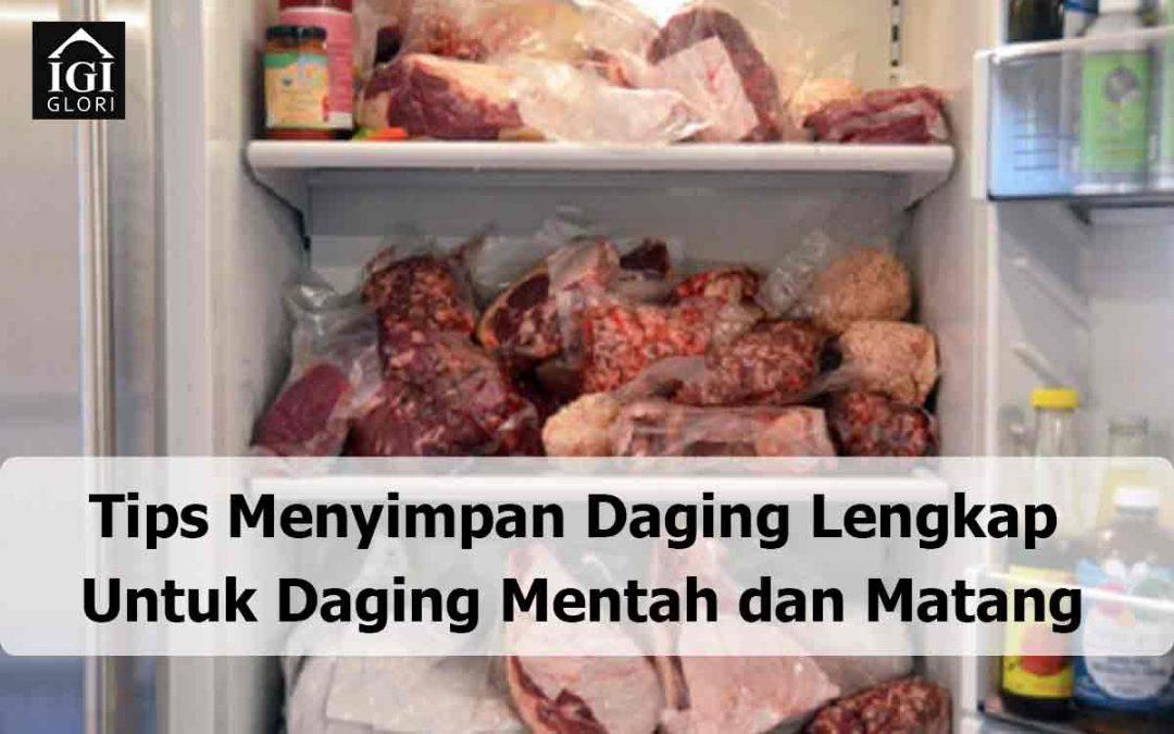 Tips Menyimpan Daging Lengkap, Untuk Daging Mentah dan Matang