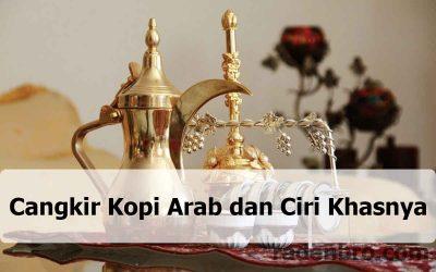 Cangkir Kopi Arab dan Ciri Khasnya