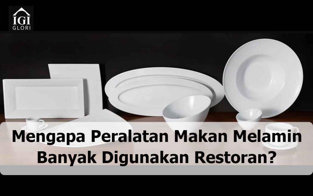 Mengapa Peralatan Makan Melamin Banyak Digunakan Restoran?