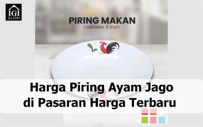 Harga Piring Ayam Jago di Pasaran Harga Terbaru 2021
