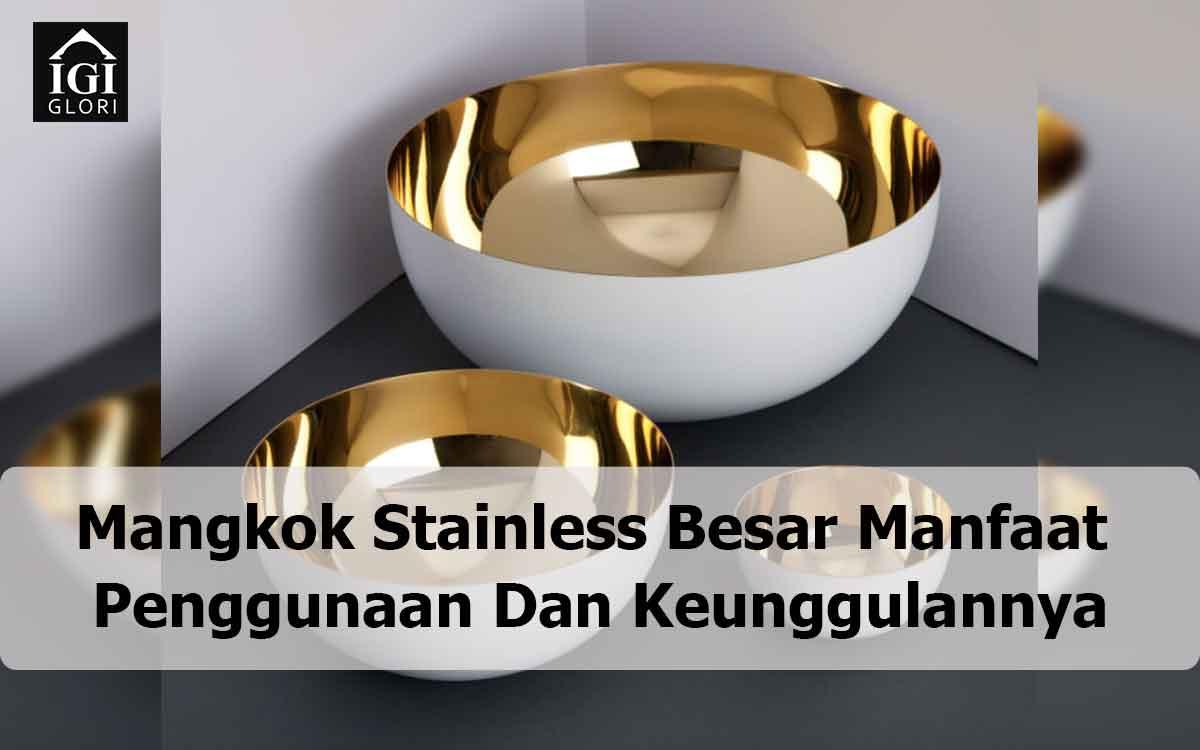 Mangkok Stainless Besar Manfaat Penggunaan Dan Keunggulannya
