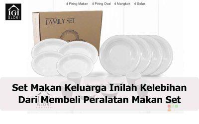 Set Makan Keluarga Inilah Kelebihan Dari Membeli Peralatan Makan Set