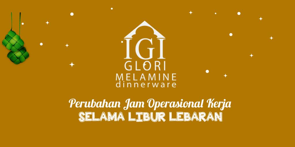 Jam Kerja selama libur lebaran 2017 Glori Melamine