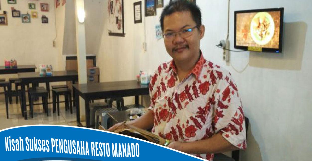 Kisah Sukses Budi Antonius Berbisnis Restoran Manado