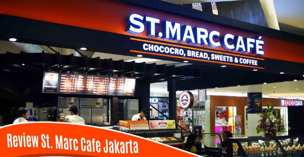 Saint Marc Cafe (St. Marc Cafe), Bakery dan Passteries cafe yang sangat populer di Tokyo, Jepang sudah hadir di Jakarta